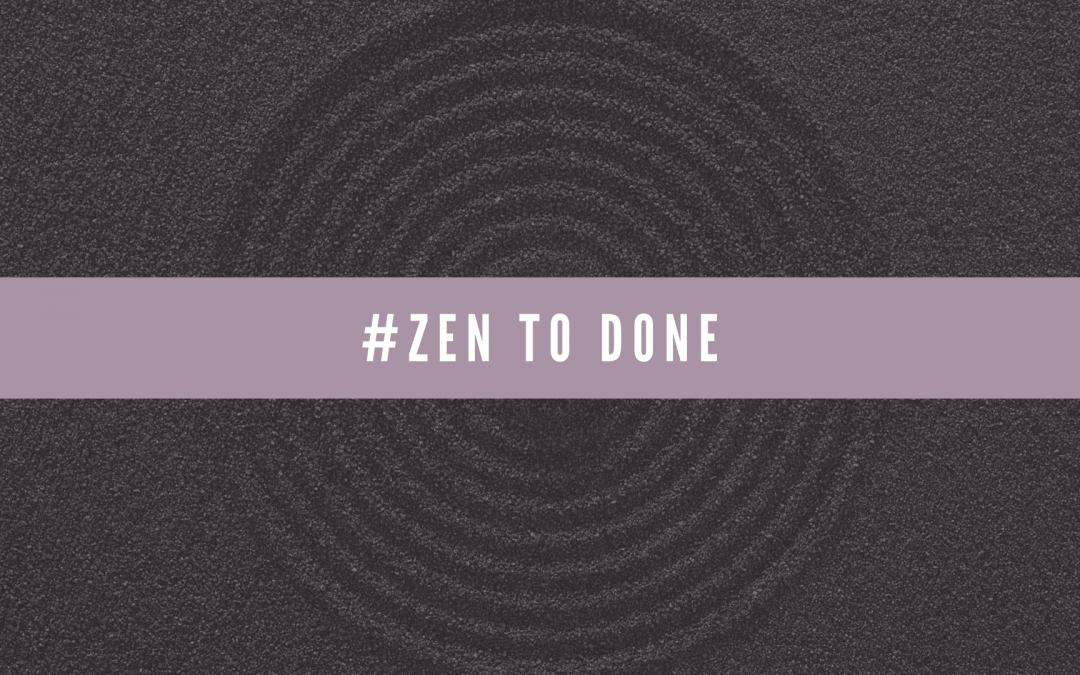 [Ehi Pro! #10] Il metodo Zen to Done